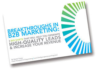 Breakthroughs in B2B Marketing: 3 Big Shifts That Will Help You Generate High-Quality Leads and Increase Your Revenue