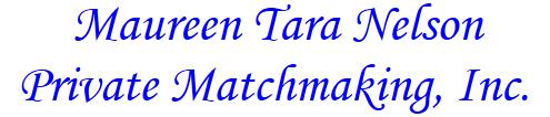 Maureen Tara Nelson Private Matchmaking Inc.