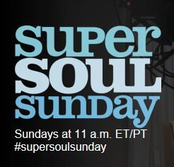 Oprah's Super Soul Sunday: Thought Provoking, Eye-Opening and Inspiring Programming for You