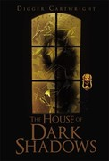 The House of Dark Shadows by Digger Cartwright