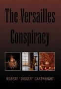 The Versailles Conspiracy by Digger Cartwright