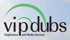 Vip Dubs Duplication and Media Services