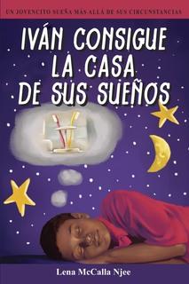 """New Spanish Children's Book Launched: """"Iván consigue la casa de sus sueños"""""""