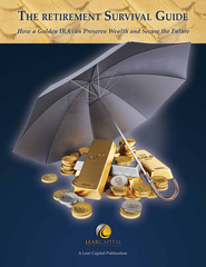 "Lear Capital Releases ""The Retirement Survival Guide"" –  How a Golden IRA can preserve Wealth"