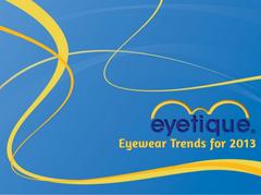 Eyetique Slide Show: Eyeglass Frame Trends in 2013