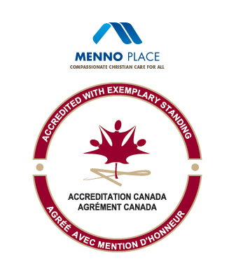 Menno Place receives Accreditation with Exemplary Standing from Accreditation Canada.