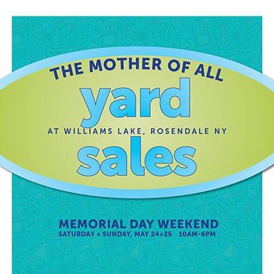 The Mother of All Yard Sales at Williams Lake on May 24th & 25th, Memorial Day Weekend.