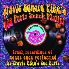 """NEW ROCKER!  """"Travis Edward Pike's Tea Party Snack Platter"""" CD release will ship on May 12, 2014"""