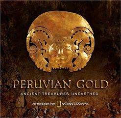 North Texas' Irving Arts Center to Host National Geographic's Peruvian Gold Exhibit