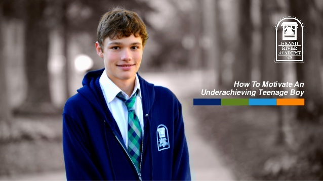 Grand River Academy's slide show provides parents with tips to help motivate their struggling son succeed.