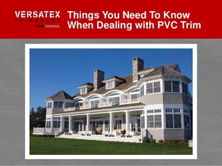 Versatex Releases Slide Show Detailing All You Need to Know about Dealing with PVC Trim