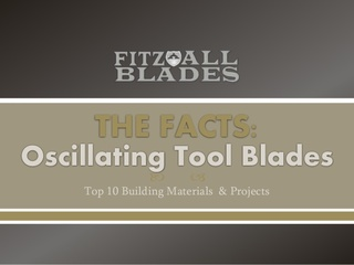 Fitz All Blades Provides Craftsmen with the Most Common Uses for Different Oscillating Tool Blades