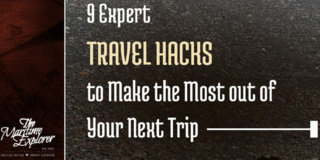 Get the Most from Your Next Vacation with Travel Tips from The Maritime Explorer