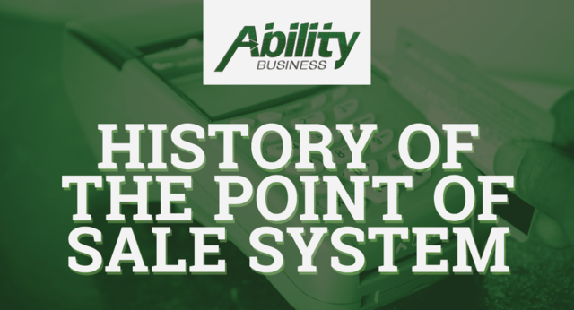 Check out how the POS system came to be with help from the experts at Ability Business.