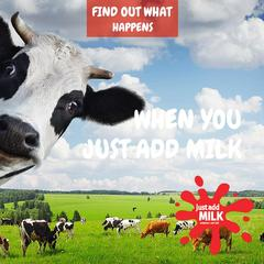 Find Out What Happens When You – Just Add Milk