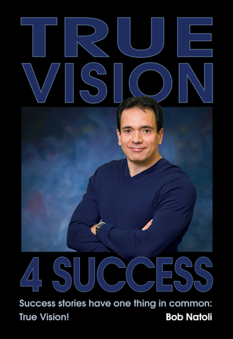 New book, True Vision 4 Success reveals the driving force behind ALL success stories.