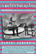 """Kubernik's """"It was 50 Years Ago Today THE BEATLES Invade America and Hollywood"""" Book Cover"""