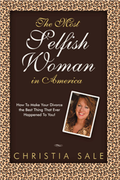 "Book for Divorced Women: ""The Most Selfish Woman In America"" by Christia Sale"