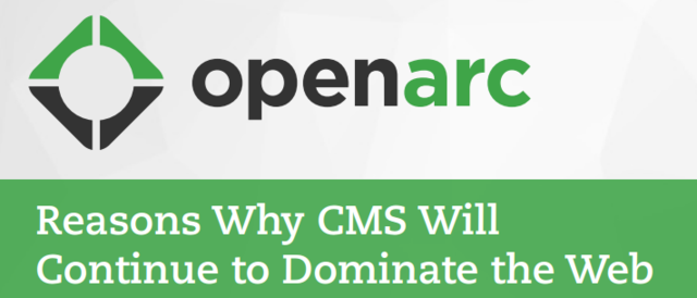 Discover why CMS will continue to dominate the web with help from OpenArc