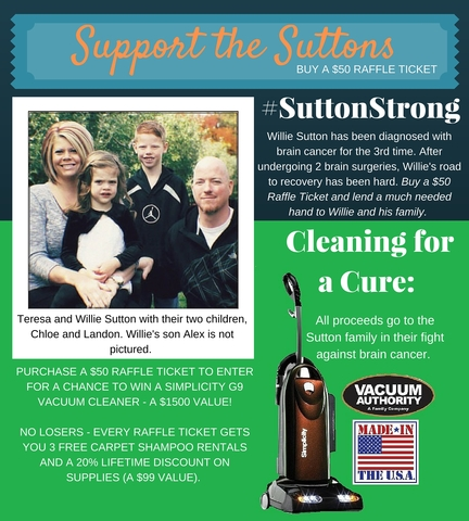 Vacuum Authority stores are launching the #SuttonStrong raffle to raise money for Willie Sutton and his family in their fight against brain cancer.