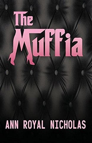 The Muffia series of novels by Los Angeles-based author Ann Royal Nicholas