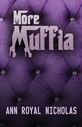 More Muffia (Book II) from The Muffia series of novels by Los Angeles-based author Ann Royal Nicholas.