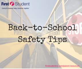 First Student Offers Top 16 Back-to-School Safety Tips for Students, Parents and Drivers