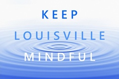 "Licensed Marriage and Family Therapist Megan B. Bartley is working hard to ""Keep Louisville Mindful"" and this includes offering Mindfulness classes starting in November 2016."