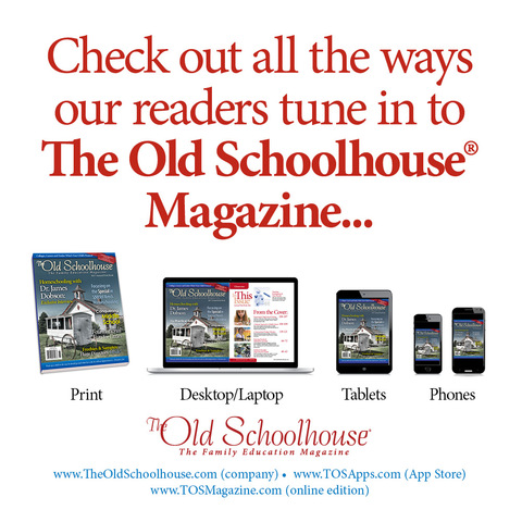 The Old Schoolhouse(R) Magazine is available in 5 formats