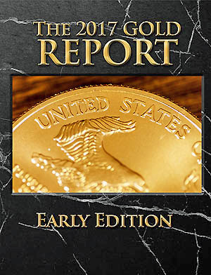 The 2017 Gold Report: Early Edition