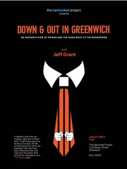 The Nantucket Project Presents Down & Out in Greenwich – with Jeff Grant