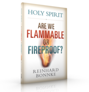 """Holy Spirit: Are We Flammable or Fireproof?"" by Reinhard Bonnke"