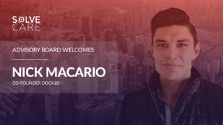 Solve.Care Welcomes Nick Macario As Advisor