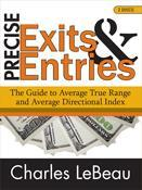 Precise Entries and Exits: The Guide to Average True Range and Average Directional Index Course Featuring Charles LeBea…