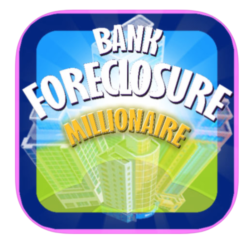 Learn Real-Life Real Estate Investment Strategies in the Brilliant New Educational Game Bank Foreclosure Millionaire, Available Now on the App Store and Google Play