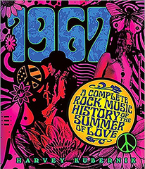 "Harvey Kubernik's ""1967:  A Complete Rock Music History of the Summer of Love"" listed in ""The 1960s: Key Themes and Documents (Unlocking American History)."""