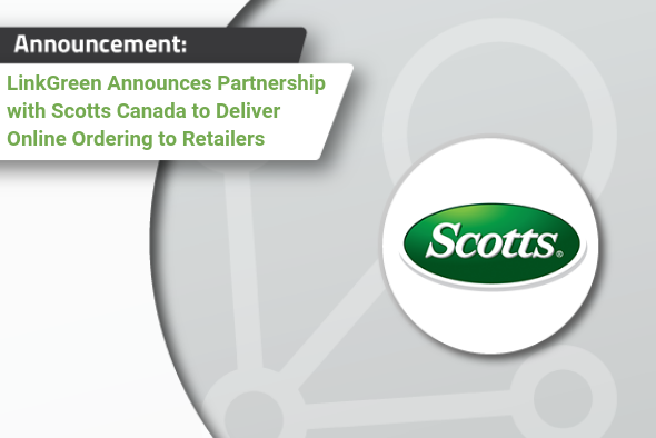 LinkGreen Announce Partnership with Scotts Canada to Deliver Online Ordering to Retailers <br />