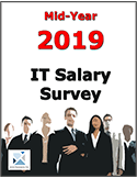 Mid-Year 2019 IT Salary Survey released and now available for immediate download.