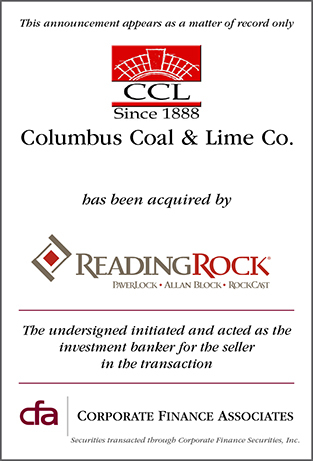 Corporate Finance Associates Advises Columbus Coal & Lime Company on Its Acquisition by Reading Rock
