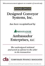 Management recapitalization of Designed Conveyor Systems, Inc. and Express Installation, Inc. by Ambassador Enterprises, LLC