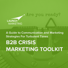 Launch Marketing Delivers COVID-19 B2B Marketing Toolkit