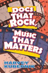 "Harvey Kubernik's 19th Book, ""Docs That Rock, Music That Matters,"" Now Making Radio Waves"