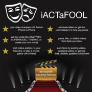 iACTaFOOL - act foolish, become famous